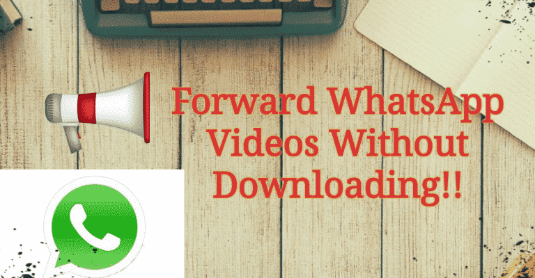 How to Forward WhatsApp Videos Without Downloading
